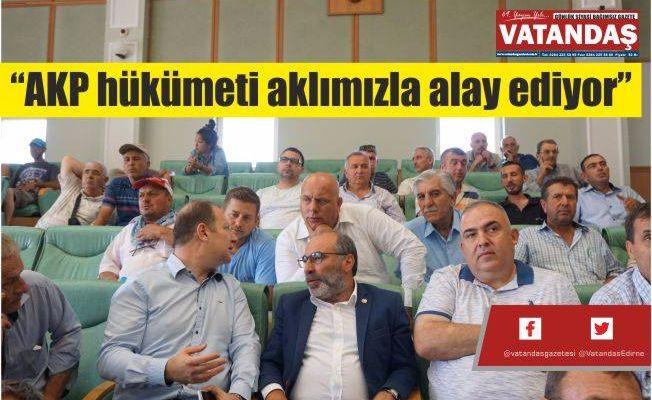"""""""AKP hükümeti aklımızla alay ediyor"""""""