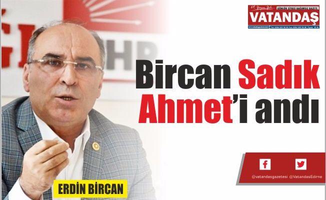 Bircan Sadık  Ahmet'i andı