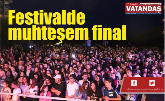 Festivalde  muhteşem final