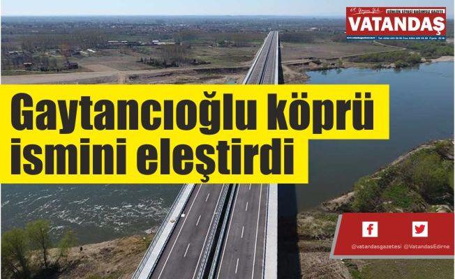 Gaytancıoğlu köprü  ismini eleştirdi