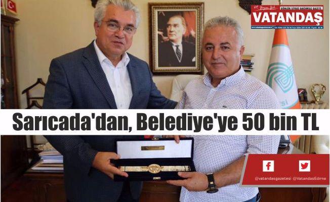 Sarıcada'dan, Belediye'ye 50 bin TL