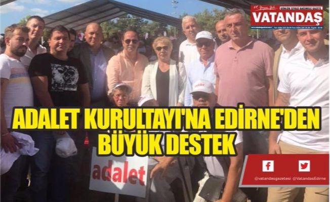 ADALET KURULTAYI'NA  EDİRNE'DEN BÜYÜK DESTEK