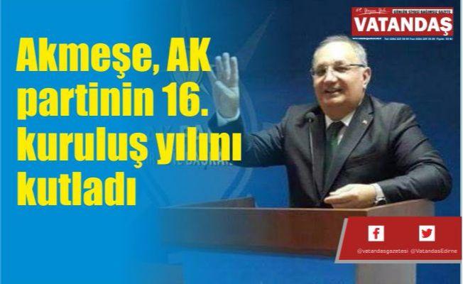 Akmeşe, AK partinin 16. kuruluş yılını kutladı