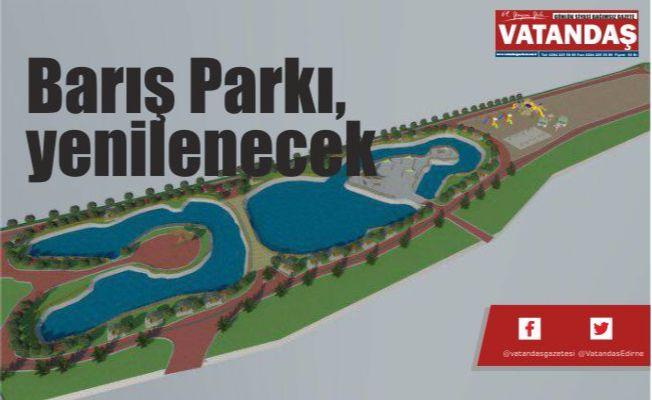 Barış Parkı,  yenilenecek