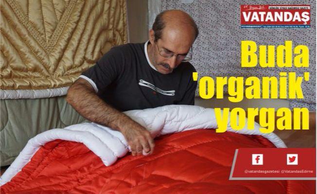Buda 'organik' yorgan