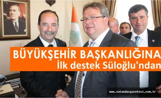 Büyükşehir Başkanlığına, ilk destek Süloğlu'ndan
