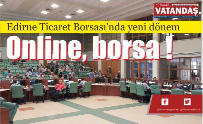 Edirne Ticaret Borsası'nda yeni dönem Online, borsa !