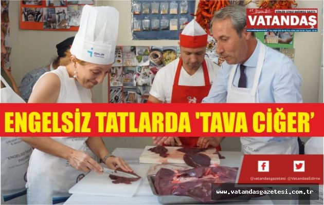 ENGELSİZ TATLARDA 'TAVA CİĞER'