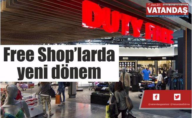 Free Shop'larda  yeni dönem