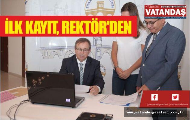 İLK KAYIT, REKTÖR'DEN