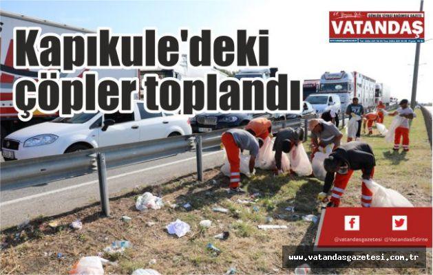 Kapıkule'deki  çöpler toplandı
