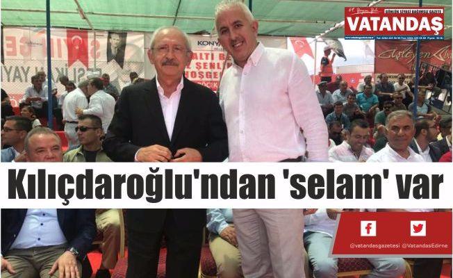 Kılıçdaroğlu'ndan  'selam' var