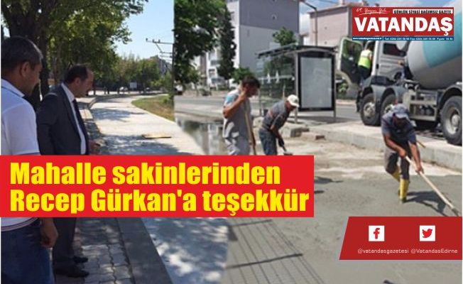 Mahalle sakinlerinden  Recep Gürkan'a teşekkür