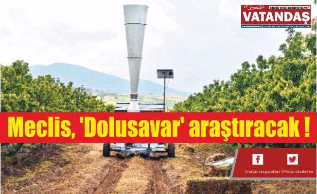 Meclis, 'Dolusavar' araştıracak !