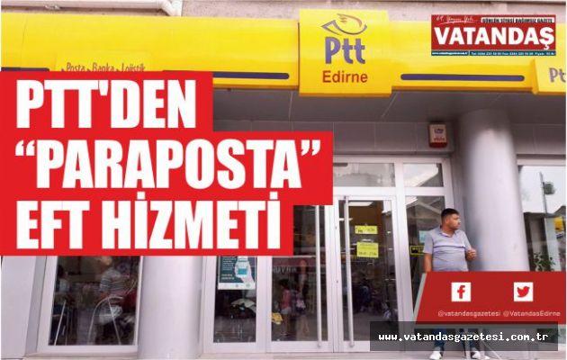 "PTT'DEN ""PARAPOSTA"" EFT HİZMETİ"