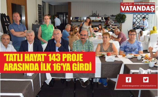 'TATLI HAYAT' 143 PROJE  ARASINDA İLK 16'YA GİRDİ
