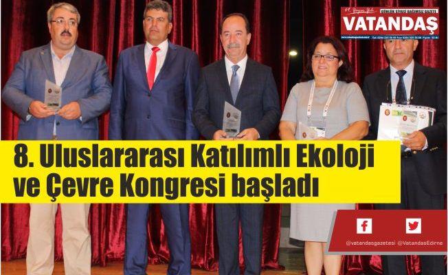 8. Uluslararası Katılımlı Ekoloji  ve Çevre Kongresi başladı