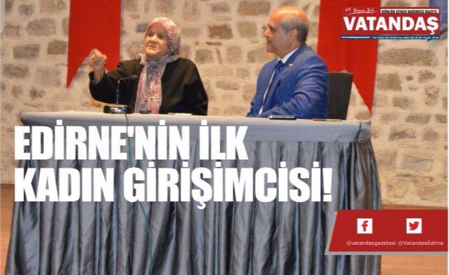 EDİRNE'NİN İLK KADIN GİRİŞİMCİSİ!