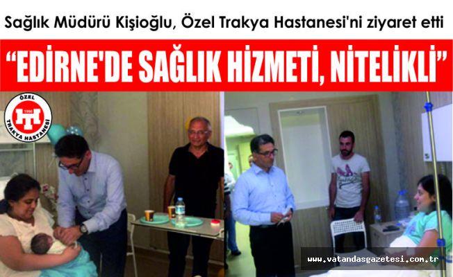 """""""Edirne'de sağlık hizmeti, nitelikli"""""""