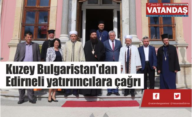 Kuzey Bulgaristan'dan  Edirneli yatırımcılara çağrı