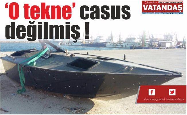 'O tekne' casus  değilmiş !