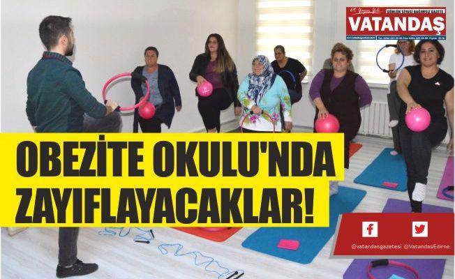 OBEZİTE OKULU'NDA ZAYIFLAYACAKLAR!