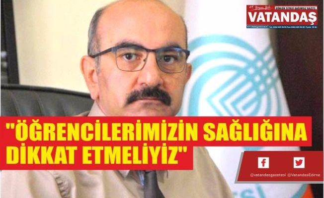 """""""ÖĞRENCİLERİMİZİN SAĞLIĞINA DİKKAT ETMELİYİZ"""""""