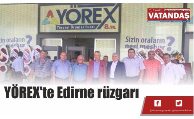 YÖREX'te Edirne rüzgarı