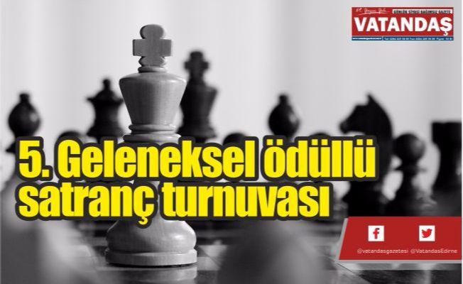 5. Geleneksel ödüllü  satranç turnuvası