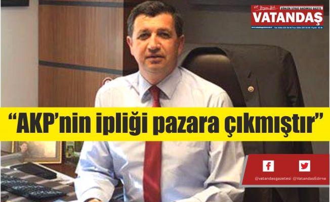 """""""AKP'nin ipliği  pazara çıkmıştır"""""""