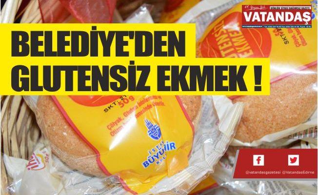 BELEDİYE'DEN GLUTENSİZ EKMEK !
