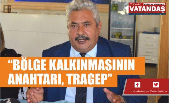 """BÖLGE KALKINMASININ ANAHTARI, TRAGEP"""