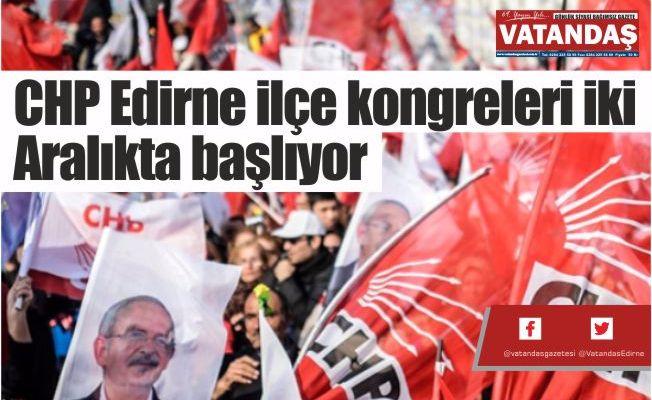 CHP Edirne ilçe  kongreleri iki  Aralıkta başlıyor
