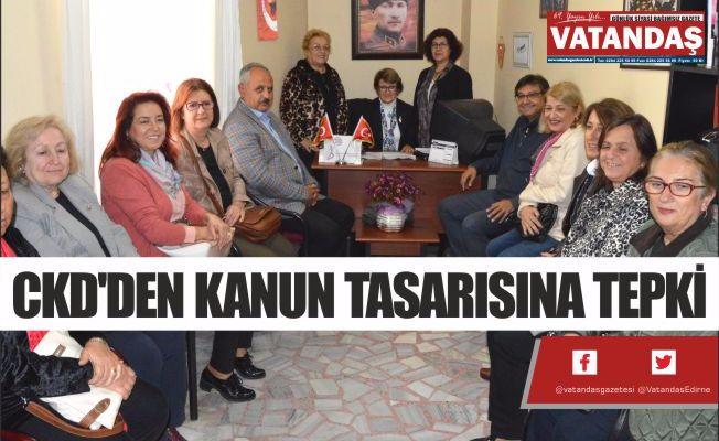 CKD'DEN KANUN TASARISINA TEPKİ