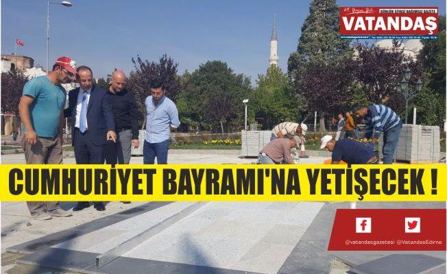 CUMHURİYET  BAYRAMI'NA  YETİŞECEK !