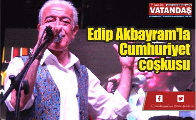 Edip Akbayram'la  Cumhuriyet coşkusu