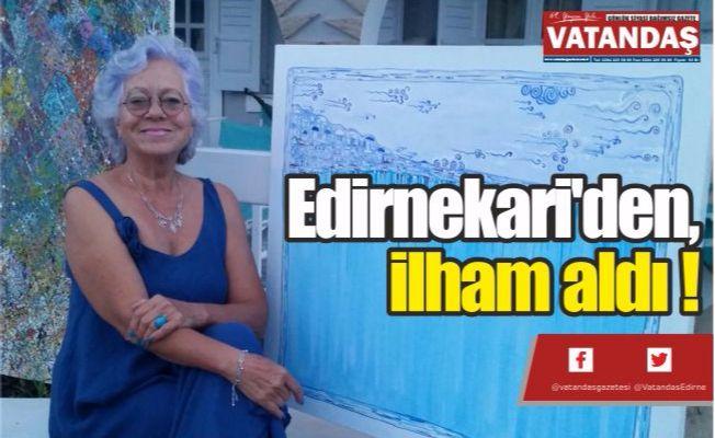 EDİRNEKARİ'DEN, İLHAM ALDI !