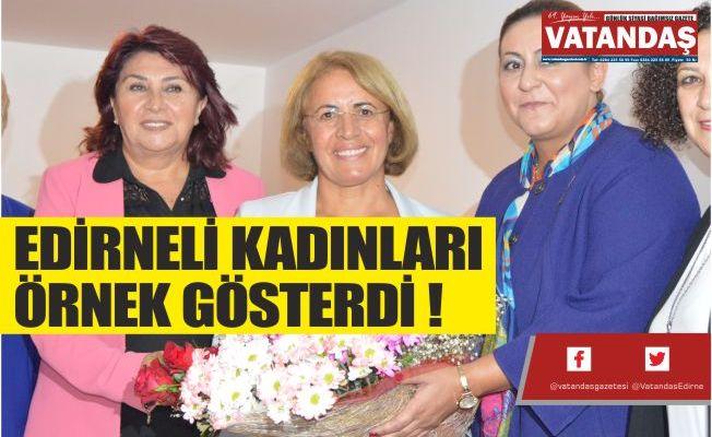 EDİRNELİ KADINLARI ÖRNEK GÖSTERDİ !