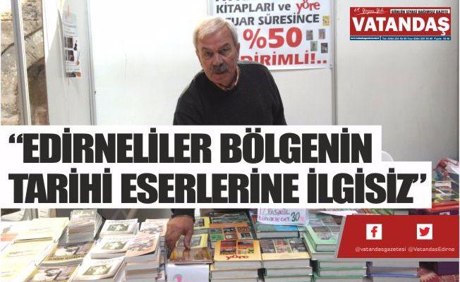 """""""EDİRNELİLER BÖLGENİN  TARİHİ ESERLERİNE İLGİSİZ"""""""