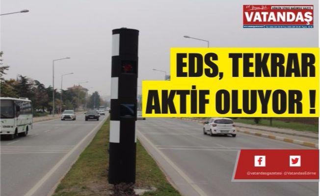 EDS, TEKRAR AKTİF OLUYOR !