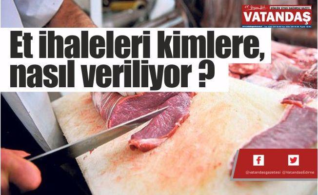 Et ihaleleri kimlere,  nasıl veriliyor ?