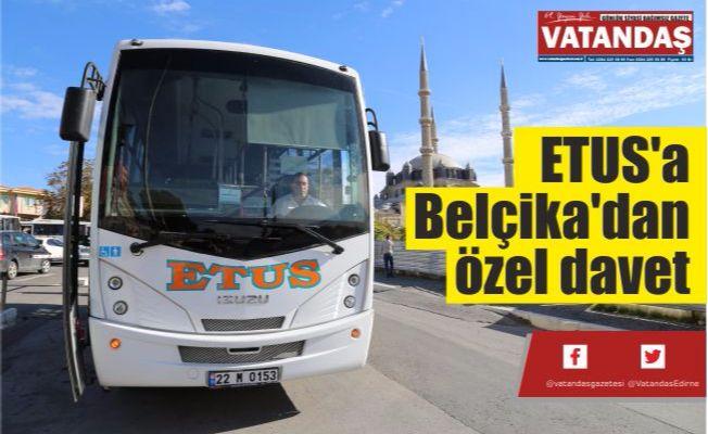 ETUS'a Belçika'dan özel davet