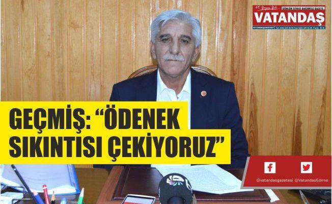 """GEÇMİŞ: """"ÖDENEK  SIKINTISI ÇEKİYORUZ"""""""