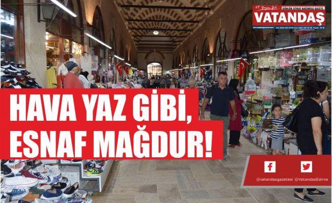 HAVA YAZ GİBİ, ESNAF MAĞDUR!