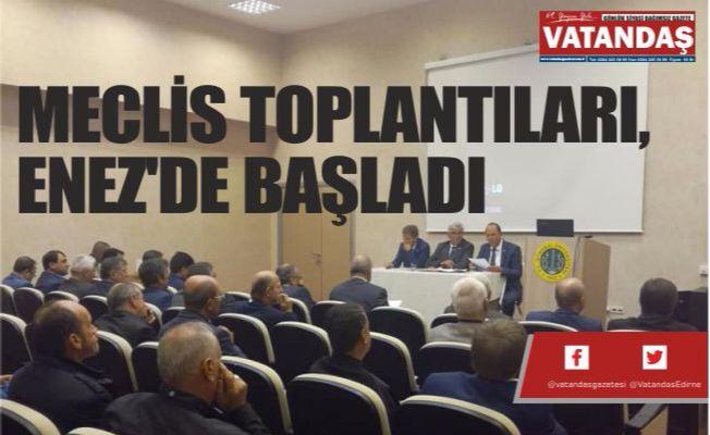 MECLİS TOPLANTILARI,  ENEZ'DE BAŞLADI