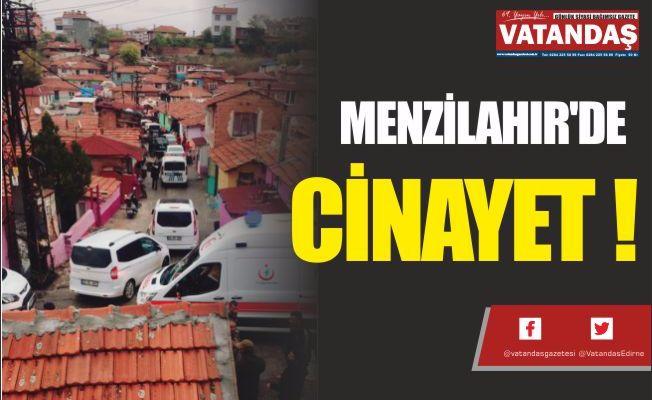 MENZİLAHIR'DE CİNAYET !