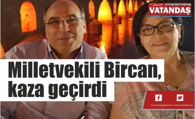 Milletvekili Bircan,  kaza geçirdi