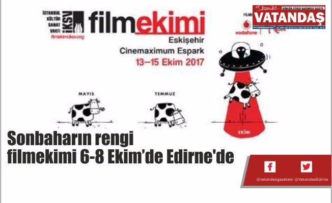 Sonbaharın rengi  filmekimi 6-8 Ekim  tarihlerinde Edirne'de