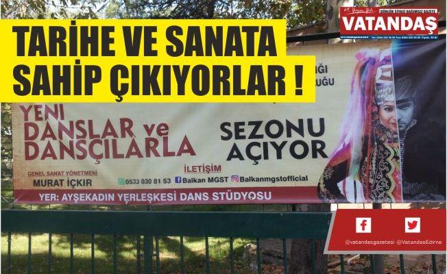 TARİHE VE SANATA  SAHİP ÇIKIYORLAR !