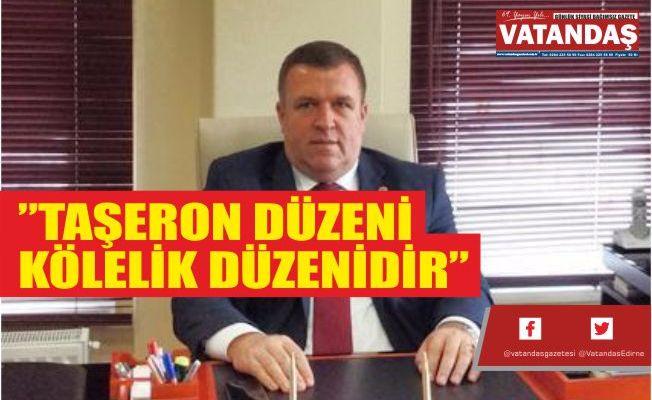 """""""TAŞERON DÜZENİ  KÖLELİK DÜZENİDİR"""""""